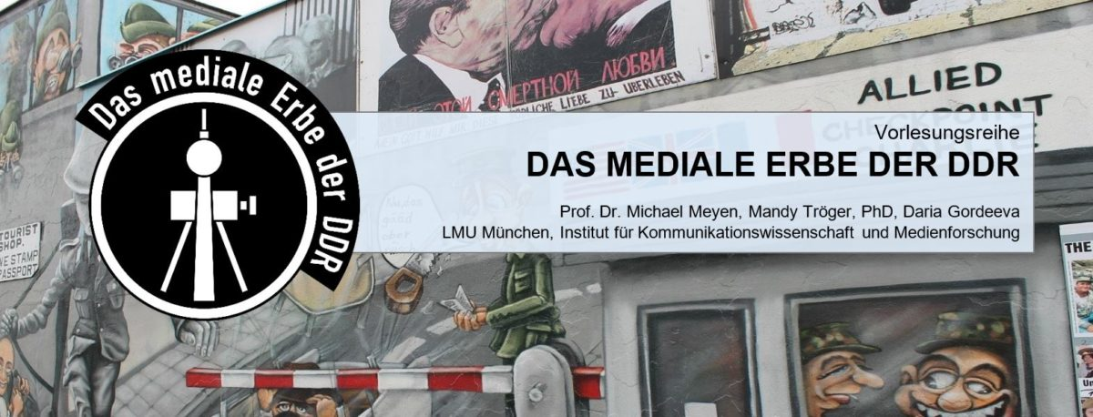 """LMU-Vorlesungsreihe """"Das mediale Erbe der DDR"""""""